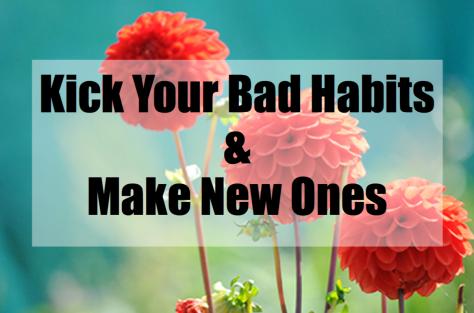 Kick Your Bad Habits